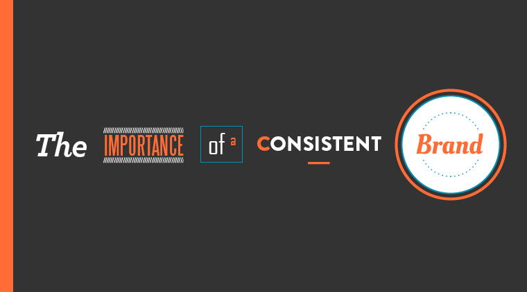 The Importance of a Consistent Brand