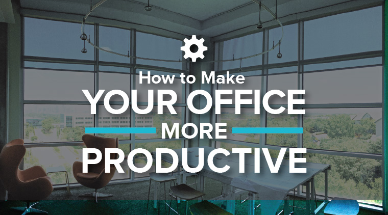 How to Make Your Office More Productive