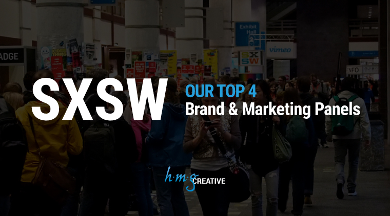 Our Top 4 Brand & Marketing Panels at SXSW