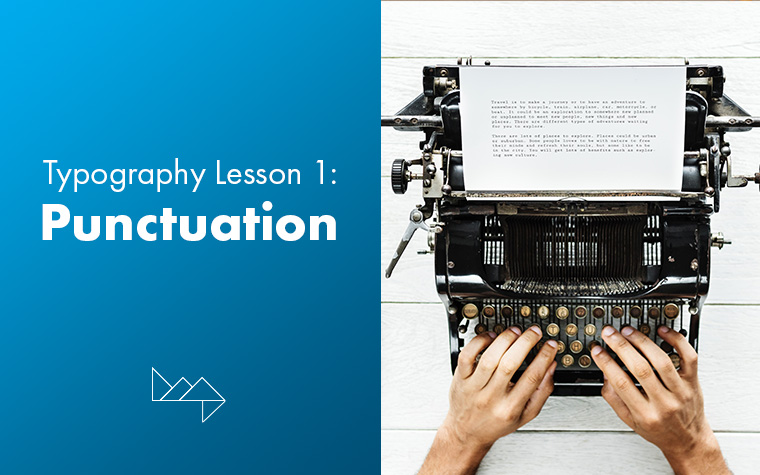 Typography Series 1: How Punctuation Can Make You Sound Smarter