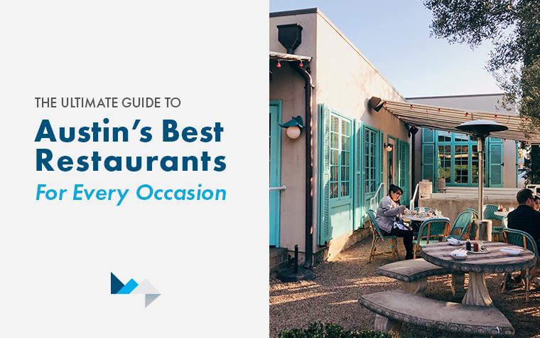 The Ultimate Guide To Austin S Best Restaurants For Every