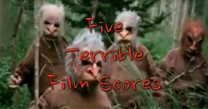 H. M. Turnbull's list of Five Terrible Film Scores