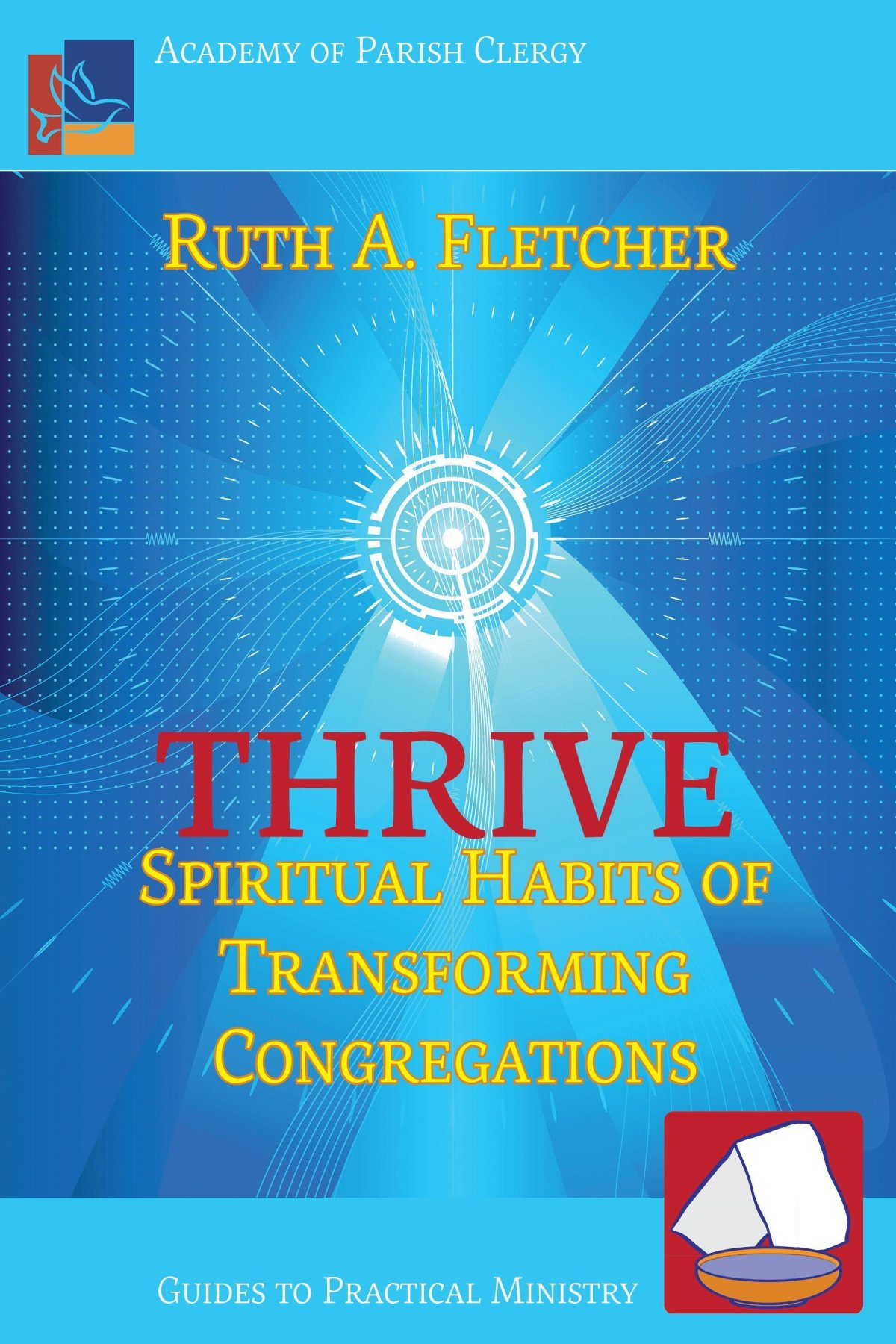 Thrive: Spiritual Habits of Transforming Congregations