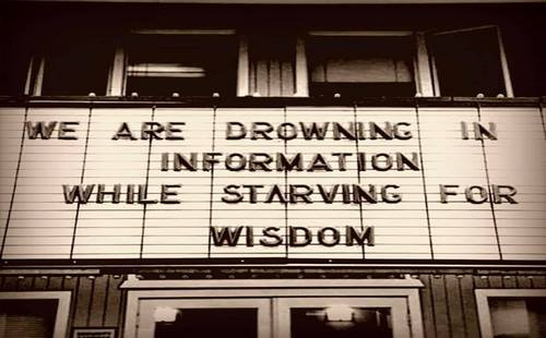 We Are Drowning in Information While Starving for Wisdom - www.HNewsWire.com