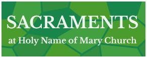 Sacraments at Holy Name of Mary Parish