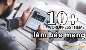 10+ WordPress theme làm báo mạng tốt nhất 2017