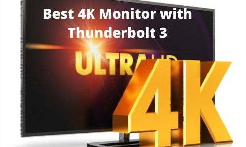 Best 4K Monitor with Thunderbolt 3 in 2021 Reviews/Buyers Guide