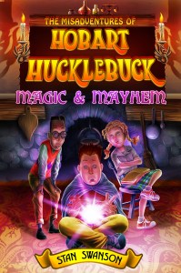 Cover of The Misadventures of Hobart Hucklebuck: Magic & Mayhem