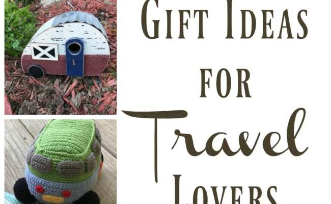 Gift Ideas For Travel Lovers Hobbies On A Budget