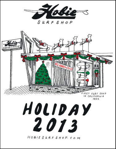 Welcome to the Hobie Surf Shop Holiday 2013 Catalog