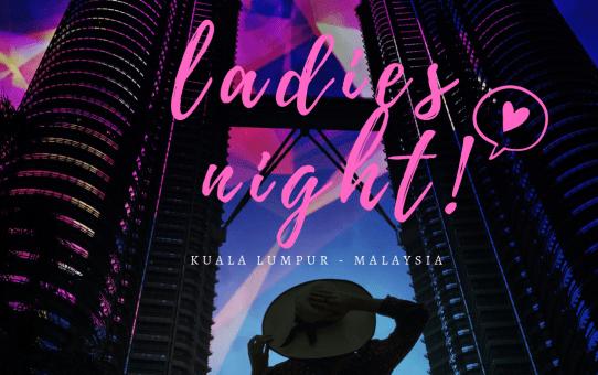 Ladies Night in Kuala Lumpur