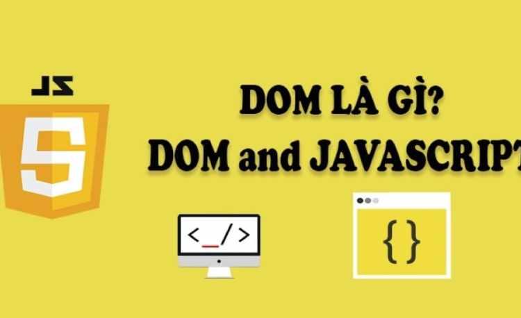 Khái niệm cơ bản về DOM trong JavaScript