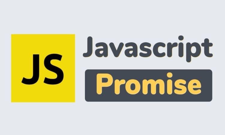 Tìm hiểu về Promise trong JavaScript