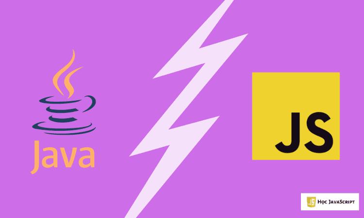 So sánh Java và JavaScript