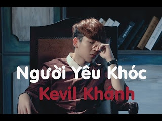 cảm âm Người yêu khóc - Kevil Khánh