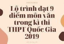 Lộ trình đạt 9 điểm môn văn trong kì thi THPT Quốc Gia 2019