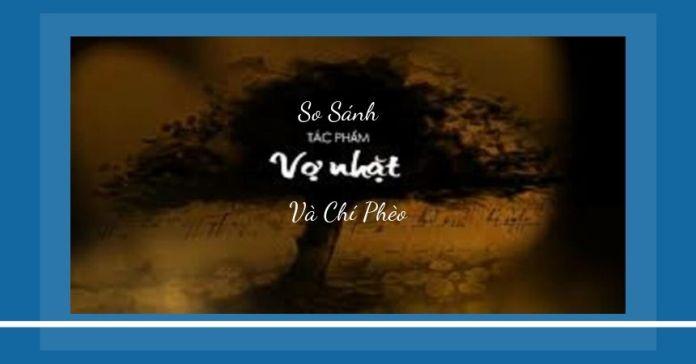 So sánh giá trị nhân đạo trong truyện ngắn Vợ Nhặt và Chí Phèo