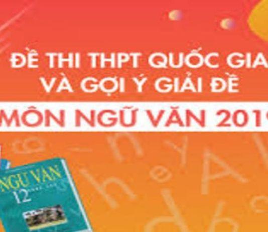 Đáp án chuẩn đề thi ngữ văn THPT Quốc Gia năm 2019