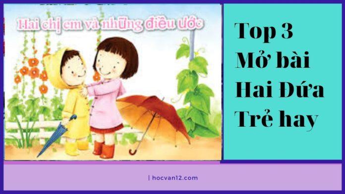 Top 3 Mở bài Hai Đứa Trẻ hay
