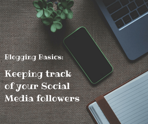 Blogging: Keeping track of your Social Media followers