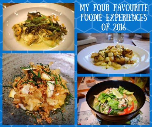 My Four Favourite Foodie Experiences of 2016