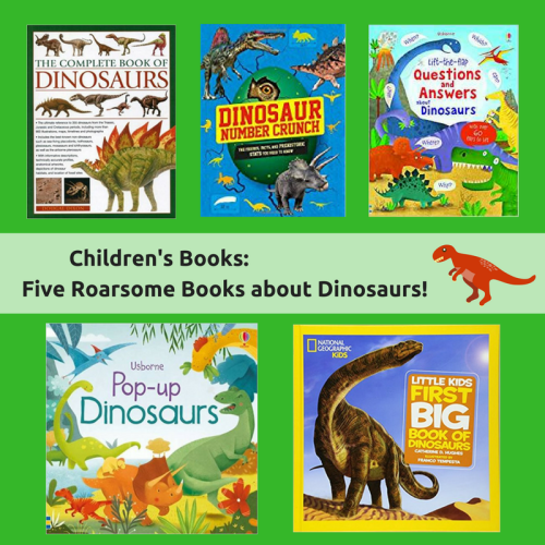 Children's Books: Five Roarsome Books about Dinosaurs!