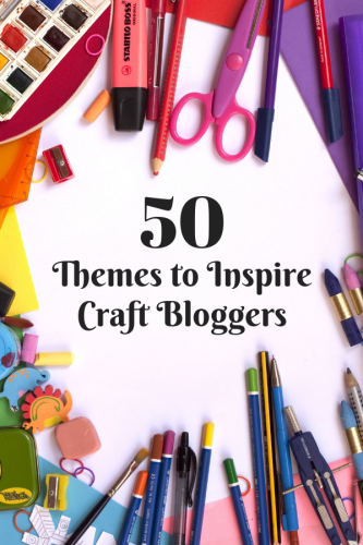 50 Themes to Inspire Craft Bloggers