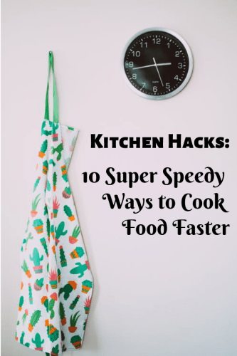Kitchen Hacks: 10 Super Speedy Ways to Cook Food Faster
