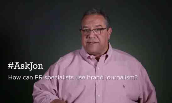 #AskJon: How can PR specialists use brand journalism?