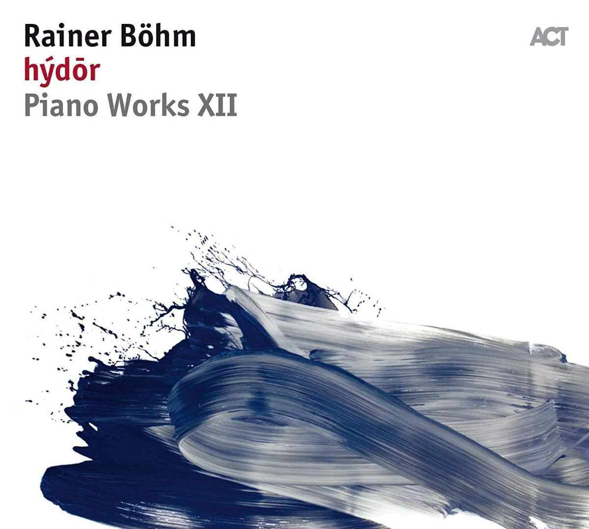 Rainer Böhm: Hýdōr (Piano Works XII)