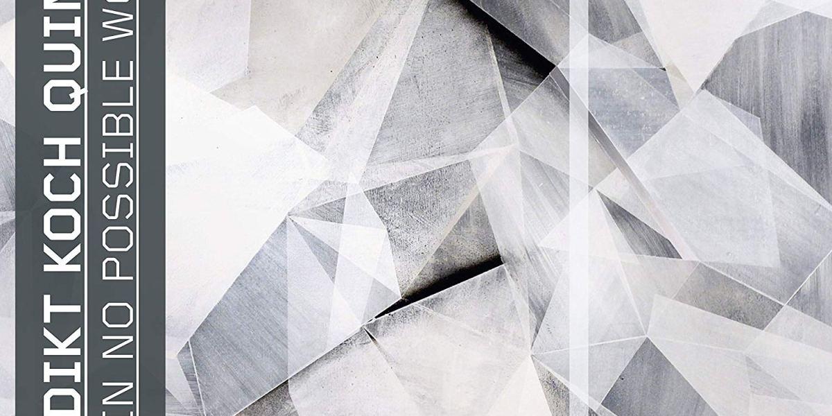 Benedikt Koch Quintet: True In No Possible World
