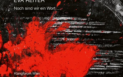 Eva Reiter: Noch sind wir ein Wort …