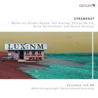 Strandgut – Ensemble LUX spielt Werke von Kampe, Klartag u.a.