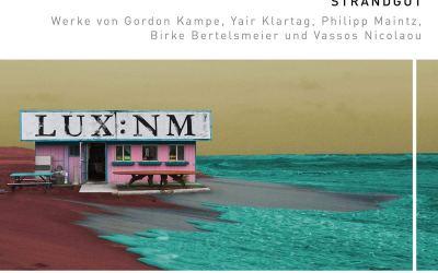 Strandgut - Ensemble LUX spielt Werke von Kampe, Klartag u.a.