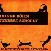 Rainer Böhm + Norbert Scholly: El Movimiento del Gato Negro [2019]