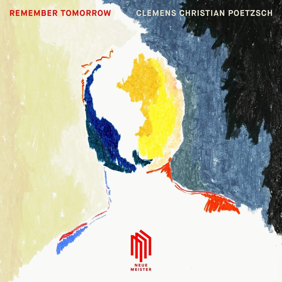 Clemens Christian Poetzsch: Remember Tomorrow [2019] – HörBar der nmz