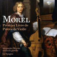 Jacques Morel: Premier Livre de Pièces de Violle; La Sagna (2018)