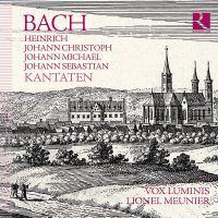 Kantaten der Bach-Familie: Werke von Heinrich, Johann Christoph, Johann Michael und Johann Sebastian Bach