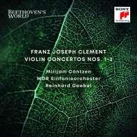 Franz Joseph Clement: Violinkonzerte – Contzen / WDR Sinfonieorchester / Goebel