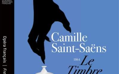 Camille Saint-Saëns: Le Timbre d'argent (Les Siècles, Francois-Xavier Roth)