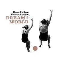 Poulsen/Fryland – Dream a World
