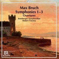 Max Bruch: Sinfonien / Bamberger Symphoniker