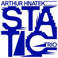 Arthur Hnatek Trio – Static