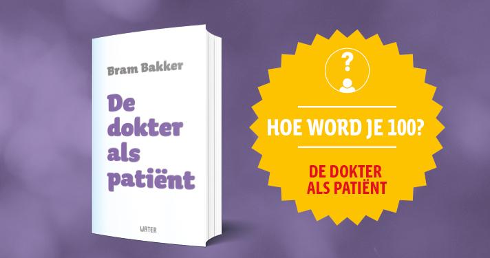 Nieuw boek Bram Bakker: De dokter als patiënt