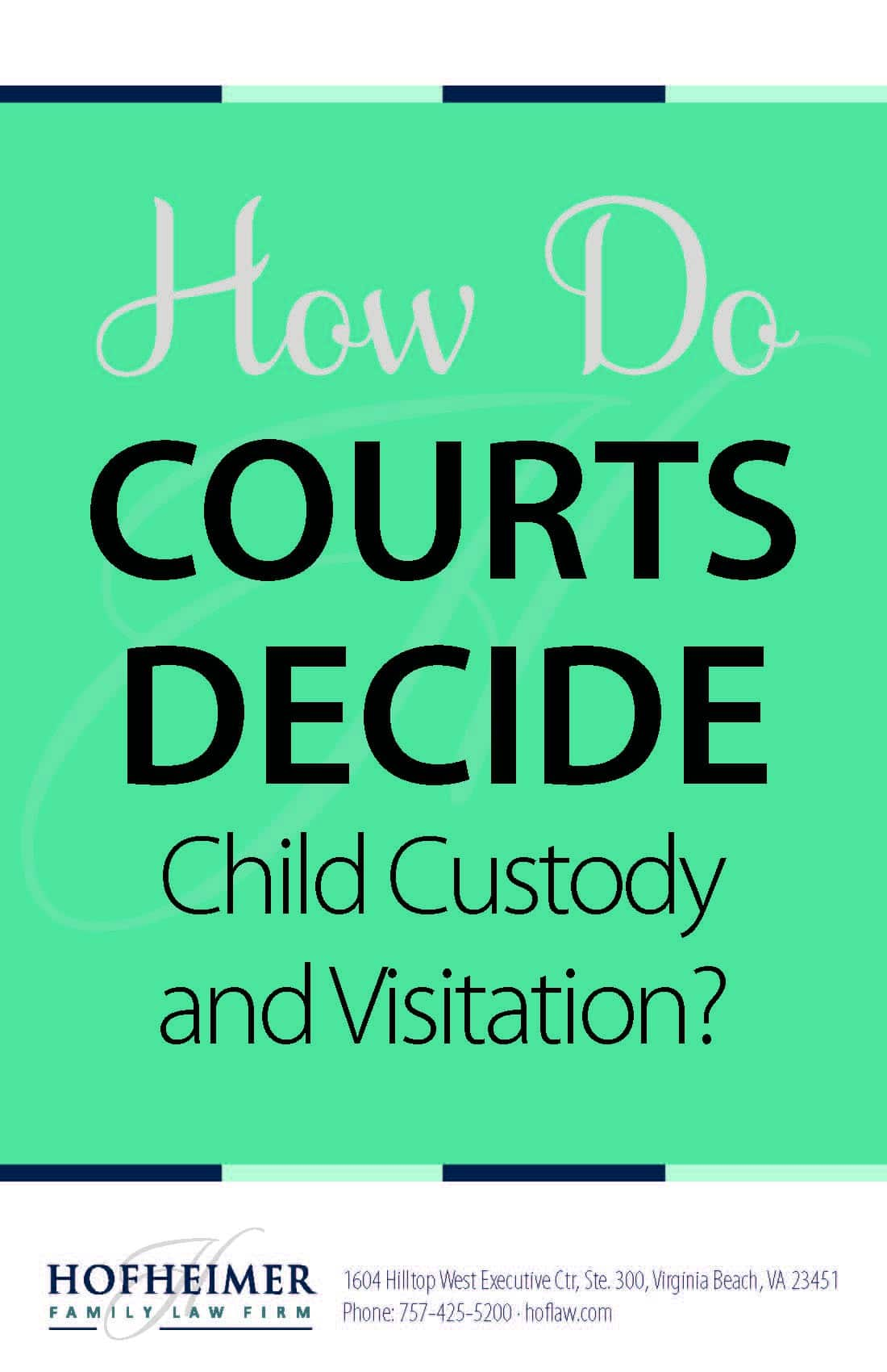 How Do Courts Decide Child Custody And Visitation