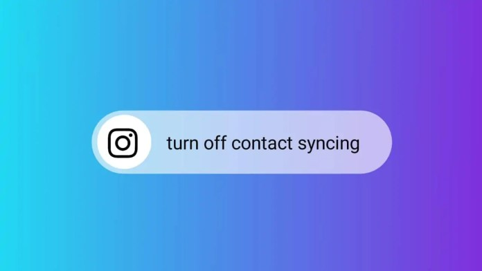 Turn Off Contacts Syncing on Instagram
