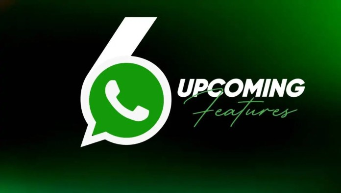 WhatsApp 6 upcoming features