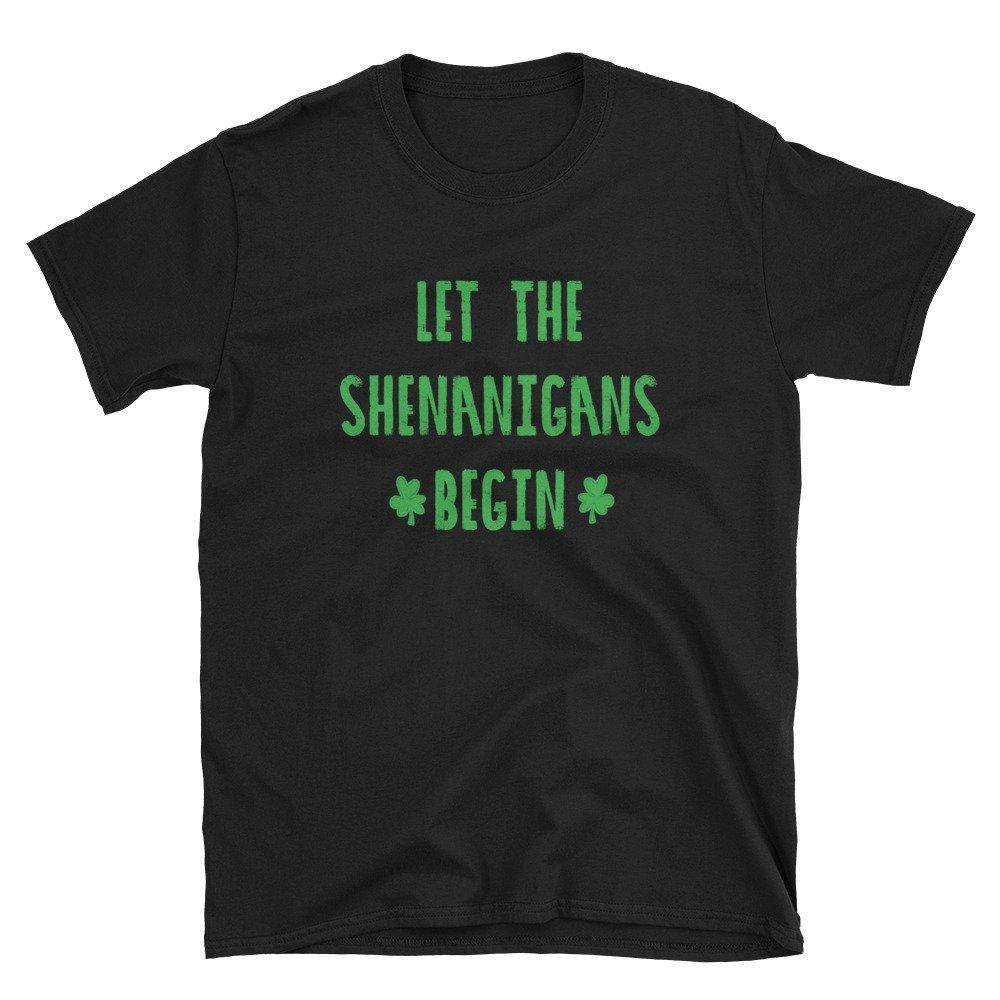 Let the Shenanigans Begin! Short-Sleeve Unisex T-Shirt