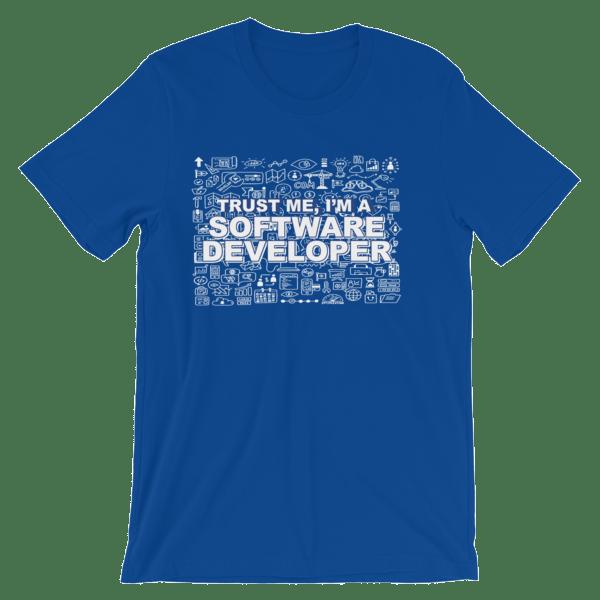 Trust Me, I'm a Software Developer Unisex t-shirt