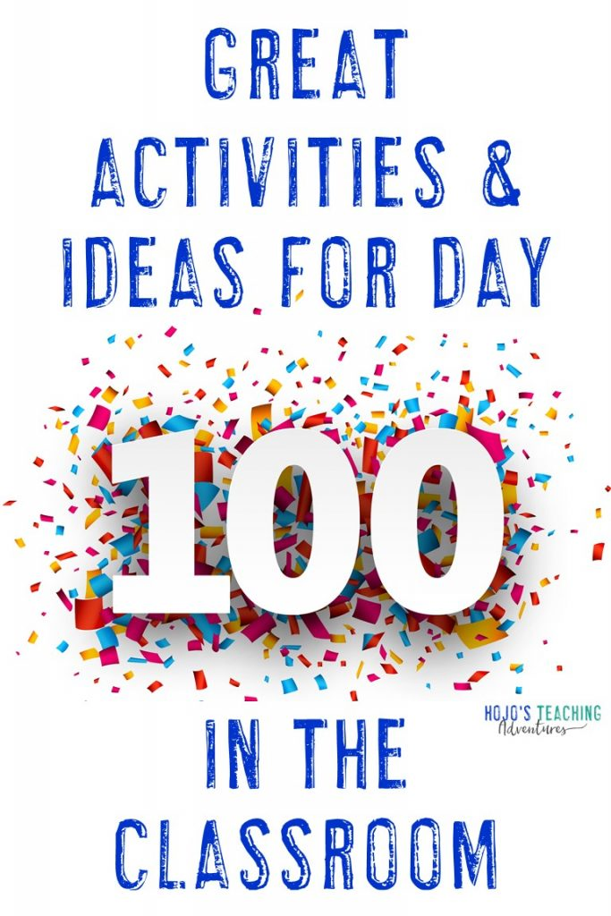 Activities & Ideas for Day 100 in the Classroom